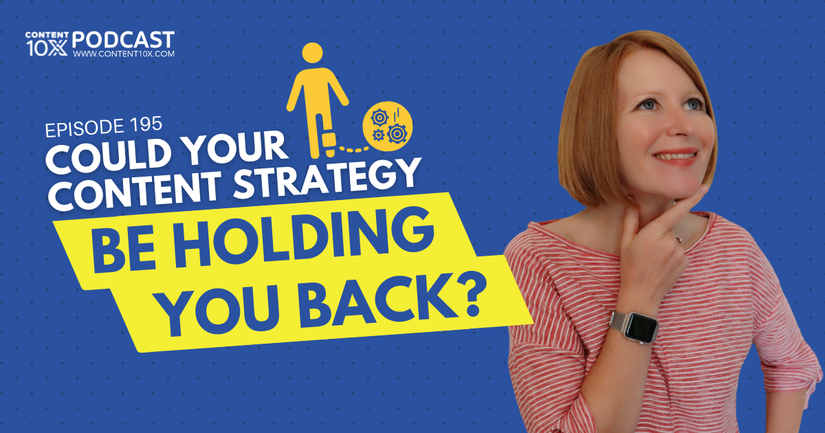 Could Your Content Strategy Be Holding You Back?