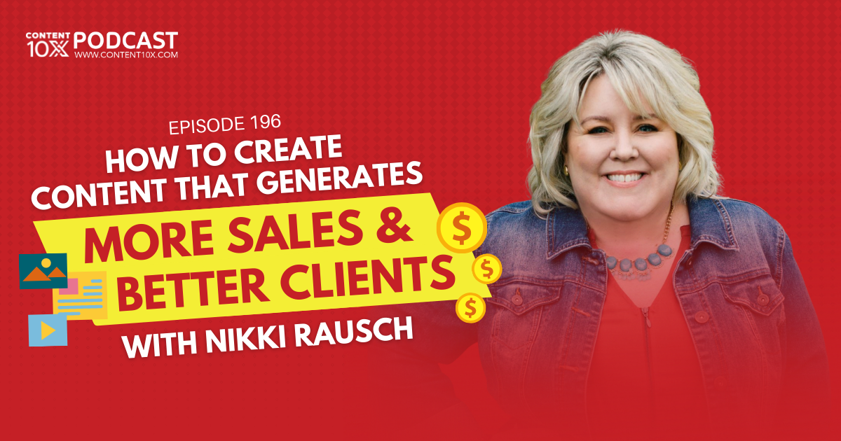 How to Create Content That Generates More Sales and Better Clients with Nikki Rausch