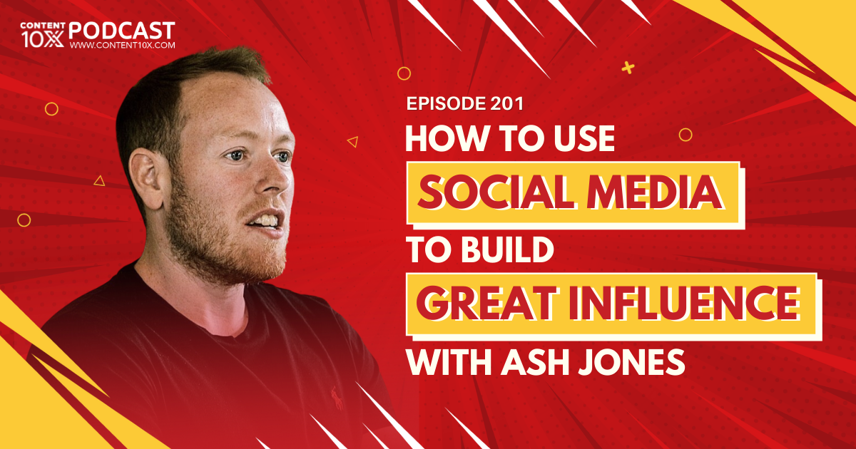 How to Use Social Media to Build Great Influence with Ash Jones