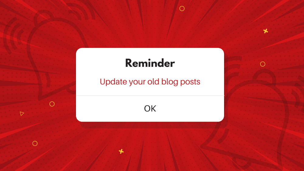 Review, Revive, Repurpose: How to Update your Old Content